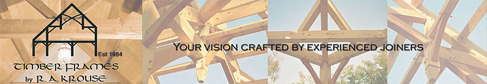 Timber Frames by R.A. Krouse